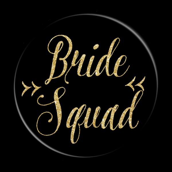 Bachelorette Party Buttons - Bride Squad Black & Gold
